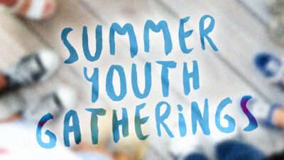 Summer Youth Gatherings