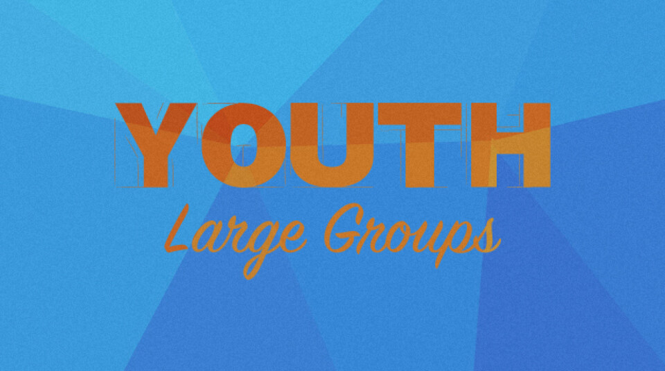 Youth Large Groups