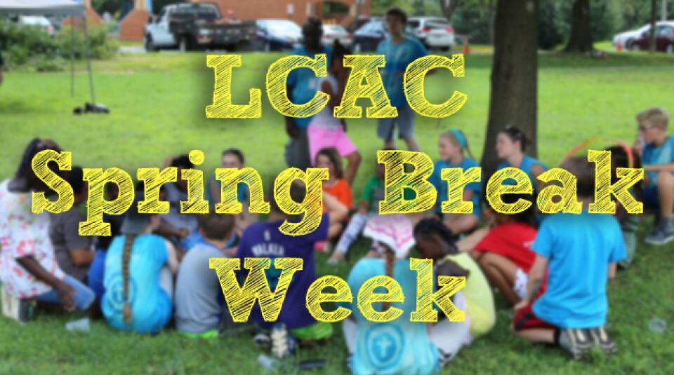 LCAC Spring Break Week