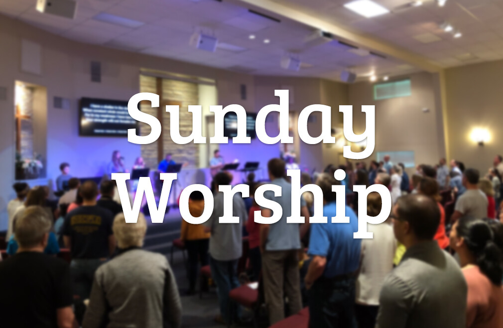 Sunday Worship Services Weekly - 11am